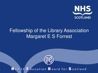 Fellowship of the Library Association  Margaret E S Forrest