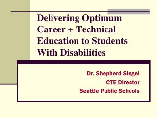 Delivering Optimum Career + Technical Education to Students With Disabilities