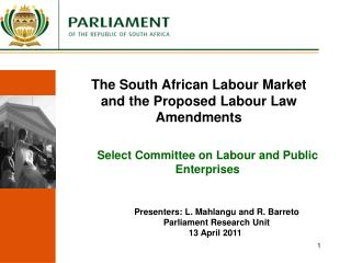 The South African Labour Market and the Proposed Labour Law Amendments