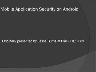 Mobile Application Security on Android