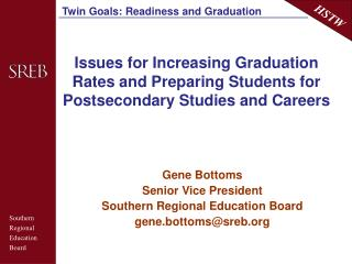 Issues for Increasing Graduation Rates and Preparing Students for Postsecondary Studies and Careers