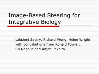 Image-Based Steering for Integrative Biology