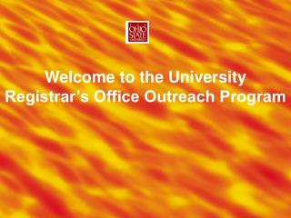 Welcome to the University Registrar's Office Outreach Program