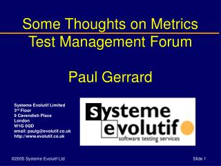 Some Thoughts on Metrics Test Management Forum Paul Gerrard