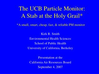 The UCB Particle Monitor: A Stab at the Holy Grail*