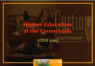 Higher Education  at the Crossroads