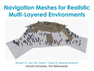 Navigation Meshes for Realistic Multi-Layered Environments
