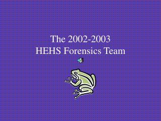 The 2002-2003 HEHS Forensics Team