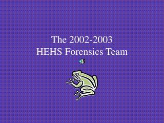 The 2002-2003 HEHS Forensics Team