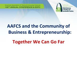 AAFCS and the Community of Business & Entrepreneurship:  Together We Can Go Far