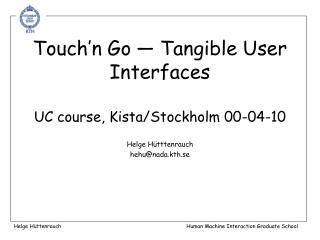 Touch'n Go — Tangible User Interfaces