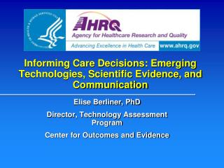 Informing Care Decisions: Emerging Technologies, Scientific Evidence, and Communication