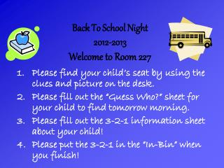 Back To School Night  2012-2013 Welcome to Room 227