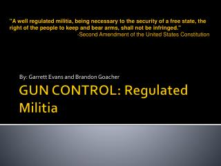 GUN CONTROL: Regulated Militia
