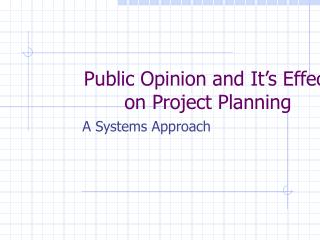 Public Opinion and It's Effect on Project Planning