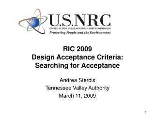 RIC 2009 Design Acceptance Criteria:  Searching for Acceptance