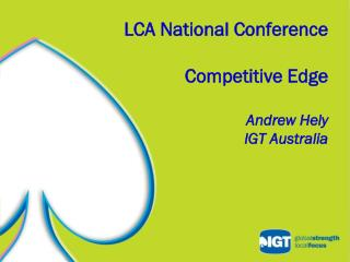 LCA National Conference Competitive Edge Andrew Hely IGT Australia
