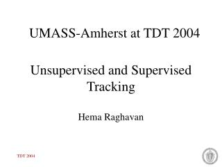 Unsupervised and Supervised Tracking