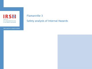 Flamanville 3 Safety analysis of Internal Hazards