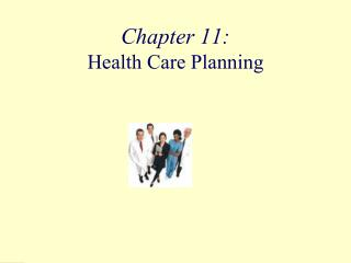 Chapter 11:  Health Care Planning