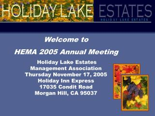 Welcome to HEMA 2005 Annual Meeting  Holiday Lake Estates Management Association