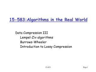 15-583:Algorithms in the Real World