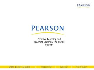 Creative Learning and Teaching Seminar. The Policy outlook