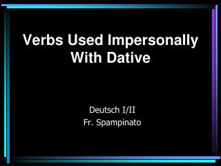 Verbs Used Impersonally  With Dative