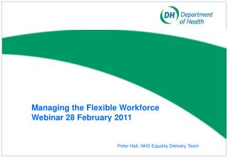 Managing the Flexible Workforce  Webinar 28 February 2011