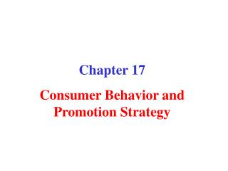 Chapter 17 Consumer Behavior and Promotion Strategy