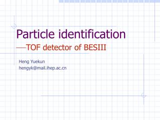 Particle identification — TOF detector of BESIII