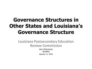 Governance Structures in Other States and Louisiana's Governance Structure