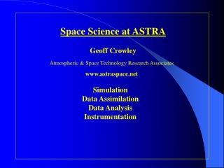 Space Science at ASTRA Geoff Crowley