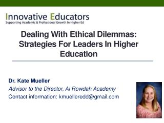 Dealing With Ethical Dilemmas:  Strategies For Leaders In Higher Education