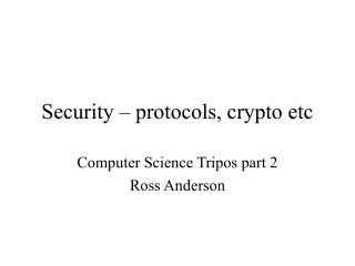 Security – protocols, crypto etc