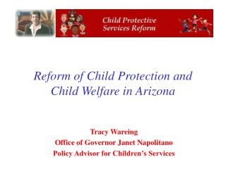 Reform of Child Protection and  Child Welfare in Arizona