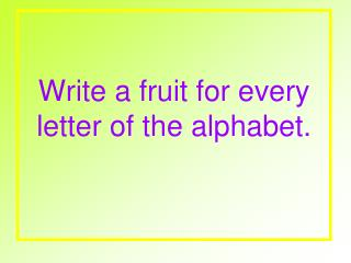 Write a fruit for every letter of the alphabet.
