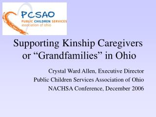 "Supporting Kinship Caregivers  or ""Grandfamilies"" in Ohio"