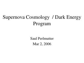 Supernova Cosmology  / Dark Energy  Program