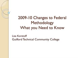 2009-10 Changes to Federal Methodology  What you Need to Know