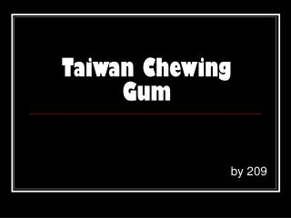 Taiwan Chewing Gum