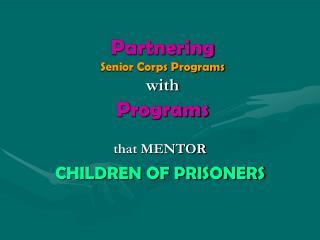 Partnering  Senior Corps Programs with Programs