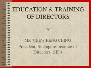 EDUCATION & TRAINING OF DIRECTORS