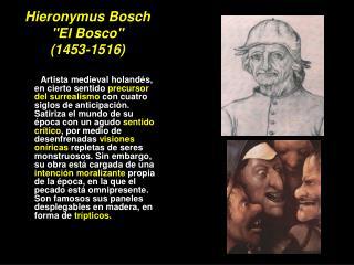 """Hieronymus Bosch """"El Bosco""""  (1453-1516)"""