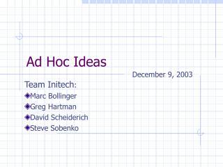Ad Hoc Ideas