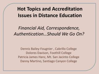 Financial Aid, Correspondence, Authentication…Should We Go On?