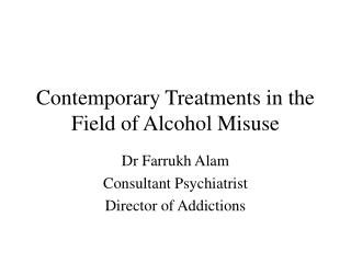 Contemporary Treatments in the Field of Alcohol Misuse