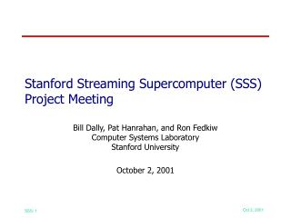 Stanford Streaming Supercomputer (SSS) Project Meeting