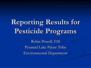 Reporting Results for Pesticide Programs