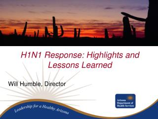 H1N1 Response: Highlights and Lessons Learned